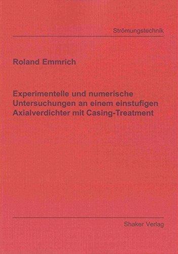 Experimentelle und numerische Untersuchungen an einem einstufigen Axialverdichter mit ...