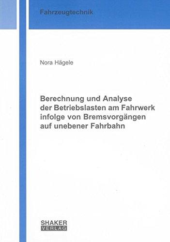 Berechnung und Analyse der Betriebslasten am Fahrwerk infolge von Bremsvorgängen auf unebener ...