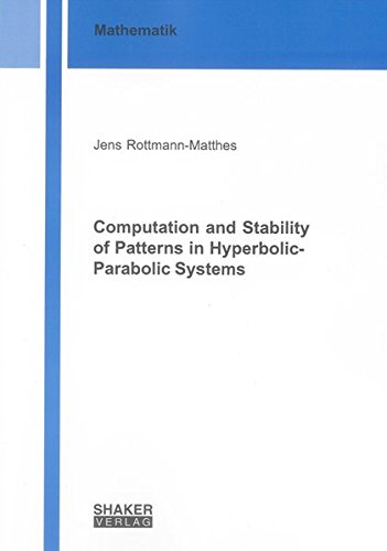 Computation and Stability of Patterns in Hyperbolic-Parabolic Systems: Jens Rottmann-Matthes