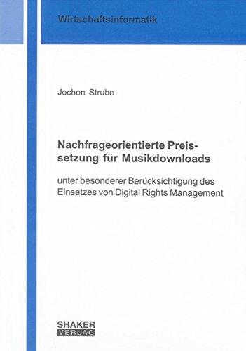 9783832290894: Nachfrageorientierte Preissetzung f�r Musikdownloads: unter besonderer Ber�cksichtigung des Einsatzes von Digital Rights Management