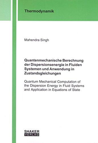 Quantenmechanische Berechnung der Dispersionsenergie in Fluiden Systemen und Anwendung in ...