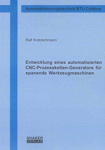 Entwicklung eines automatisierten CNC-Prozessketten-Generators für spanende Werkzeugmaschinen:...