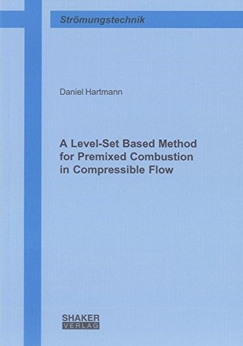 A Level-Set Based Method for Premixed Combustion in Compressible Flow (Paperback): Daniel Hartmann