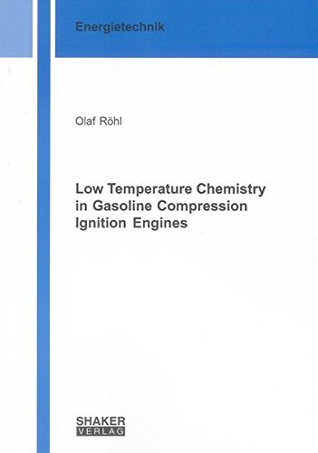 Low Temperature Chemistry in Gasoline Compression Ignition Engines: Olaf R�hl