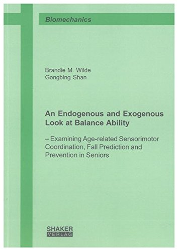 9783832291648: An Endogenous and Exogenous Look at Balance Ability: - Examining Age-related Sensorimotor Coordination, Fall Prediction and Prevention in Seniors (Berichte aus der Biomechanik)