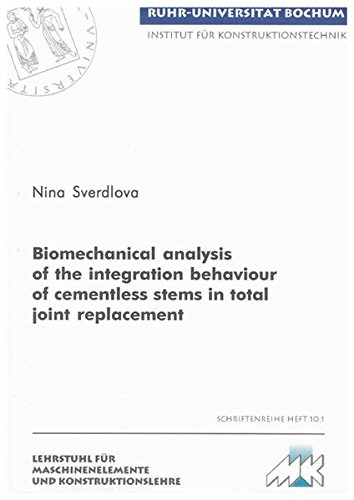 Biomechanical analysis of the integration behaviour of cementless stems in total joint replacement:...