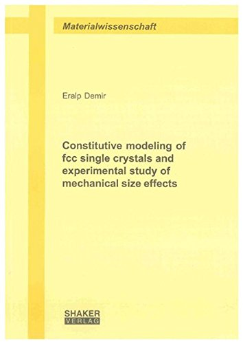 9783832291822: Constitutive Modeling of FCC Single Crystals and Experimental Study of Mechanical Size Effects (Berichte aus der Materialwissenschaft)