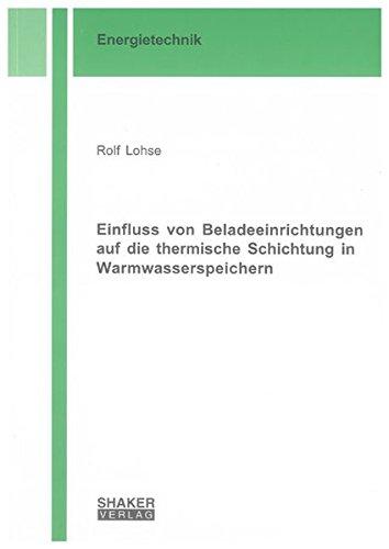 Einfluss von Beladeeinrichtungen auf die thermische Schichtung in Warmwasserspeichern: Rolf Lohse