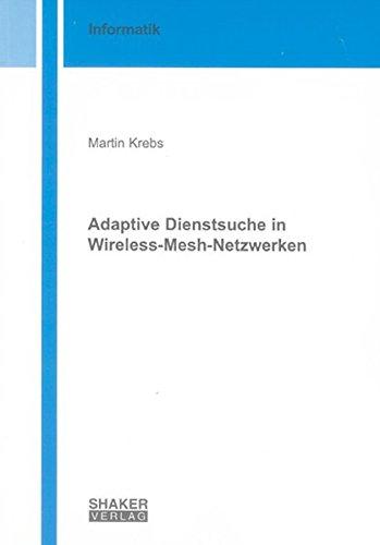 Adaptive Dienstsuche in Wireless-Mesh-Netzwerken (Paperback): Martin Krebs