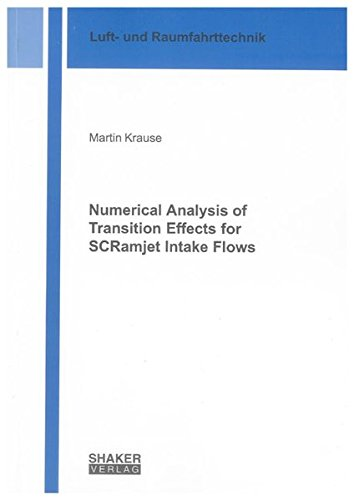 Numerical Analysis of Transition Effects for SCRamjet Intake Flows: Martin Krause