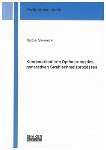 9783832292171: Kundenorientierte Optimierung des generativen Strahlschmelzprozesses