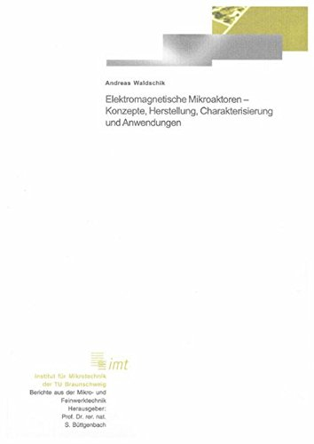 Elektromagnetische Mikroaktoren - Konzepte, Herstellung, Charakterisierung und Anwendungen: Andreas...