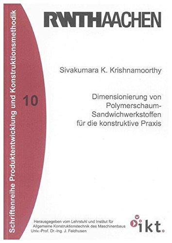 Dimensionierung von Polymerschaum-Sandwichwerkstoffen für die konstruktive Praxis: Sivakumara ...