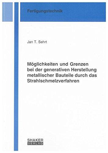 9783832292294: Möglichkeiten und Grenzen bei der generativen Herstellung metallischer Bauteile durch das Strahlschmelzverfahren