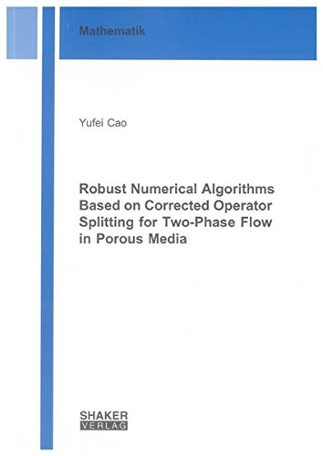 Robust Numerical Algorithms Based on Corrected Operator Splitting for Two-Phase Flow in Porous ...