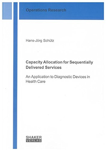Capacity Allocation for Sequentially Delivered Services: Hans J Schütz