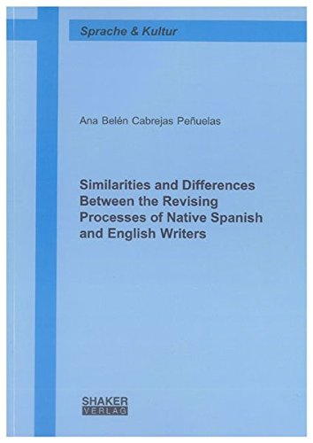 Similarities and Differences Between the Revising Processes of Native Spanish and English Writers: ...