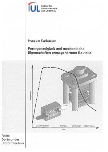 Formgenauigkeit und mechanische Eigenschaften pressgehärteter Bauteile: Hossein Karbasian