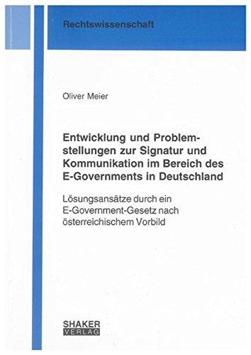 Entwicklung und Problemstellungen zur Signatur und Kommunikation im Bereich des E-Governments in ...