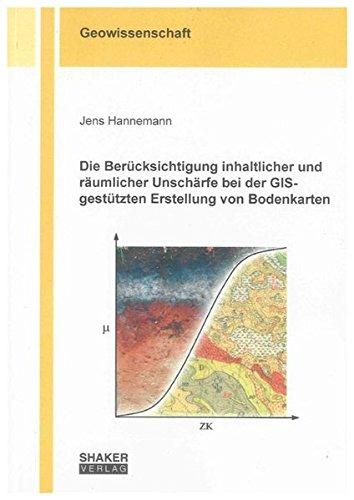 Die Berücksichtigung inhaltlicher und räumlicher Unschärfe bei der GIS-gestü...