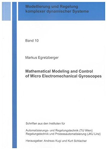 9783832292706: Mathematical Modeling and Control of Micro Electromechanical Gyroscopes (Modellierung und Regelung Komplexer Dynamischer Systeme)