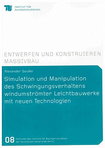 Simulation und Manipulation des Schwingungsverhaltens windumströmter Leichtbauwerke mit neuen ...