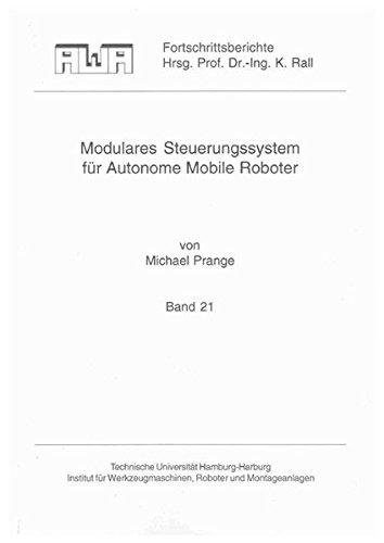 Modulares Steuerungssystem für Autonome Mobile Roboter: Michael Prange