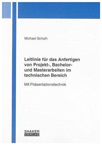 9783832292843: Leitlinie für das Anfertigen von Projekt-, Bachelor- und Masterarbeiten im technischen Bereich: Mit Präsentationstechnik