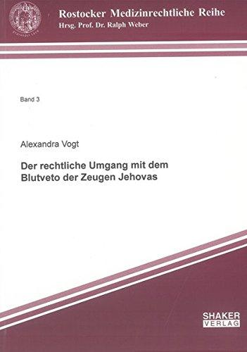 Der rechtliche Umgang mit dem Blutveto der Zeugen Jehovas: Alexandra Vogt