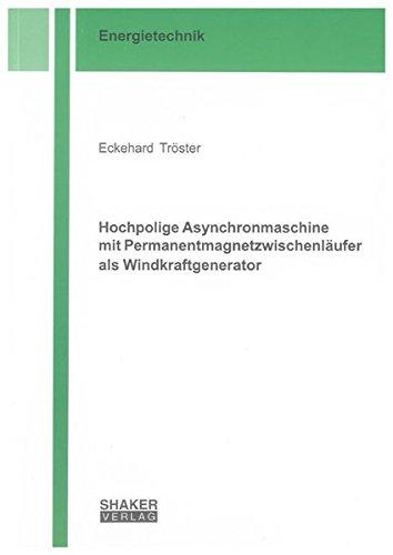 Hochpolige Asynchronmaschine mit Permanentmagnetzwischenläufer als Windkraftgenerator: ...