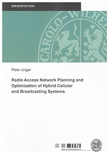 9783832293352: Radio Access Network Planning and Optimization of Hybrid Cellular and Broadcasting Systems (Mitteilungen aus dem Institut fur Nachrichtentechnik der Technischen Universitat Braunschweig)