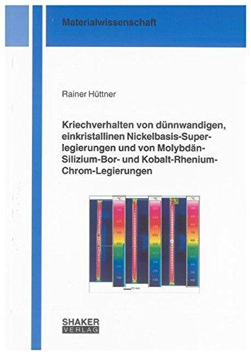 Kriechverhalten von dünnwandigen, einkristallinen Nickelbasis-Superlegierungen und von Molybd&...