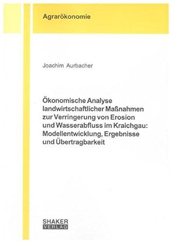 Ökonomische Analyse landwirtschaftlicher Maßnahmen zur Verringerung von Erosion und Wasserabfluss ...