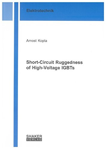 Short-Circuit Ruggedness of High-Voltage IGBTs: Arnost Kopta