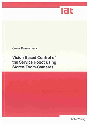 Vision Based Control of the Service Robot using Stereo-Zoom-Cameras: Olena Kuzmicheva