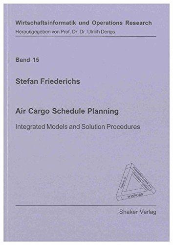 9783832293932: Air Cargo Schedule Planning: Integrated Models and Solution Procedures (Wirtschaftsinformatik Und Operations Research)