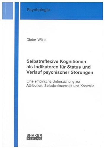 Selbstreflexive Kognitionen als Indikatoren für Status und Verlauf psychischer Störungen:...