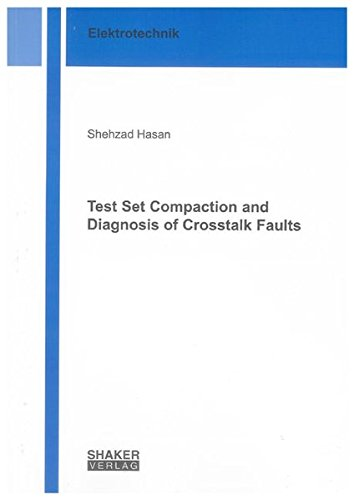 Test Set Compaction and Diagnosis of Crosstalk Faults: Shehzad Hasan