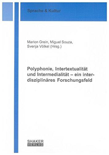 Polyphonie, Intertextualität und Intermedialität - ein interdisziplinäres ...