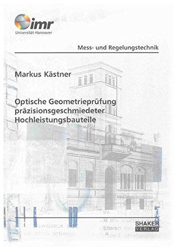 Optische Geometrieprüfung präzisionsgeschmiedeter Hochleistungsbauteile: Markus K�stner