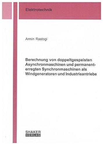 Berechnung von doppeltgespeisten Asynchronmaschinen und permanenterregten Synchronmaschinen als ...
