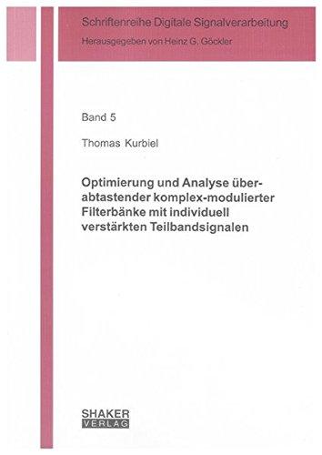 Optimierung und Analyse überabtastender komplex-modulierter Filterbänke mit individuell ...