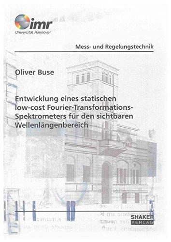 Entwicklung eines statischen low-cost Fourier-Transformations-Spektrometers für den sichtbaren...
