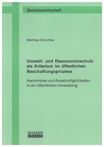Umwelt- und Ressourcenschutz als Kriterium im öffentlichen Beschaffungsprozess: Mathias ...
