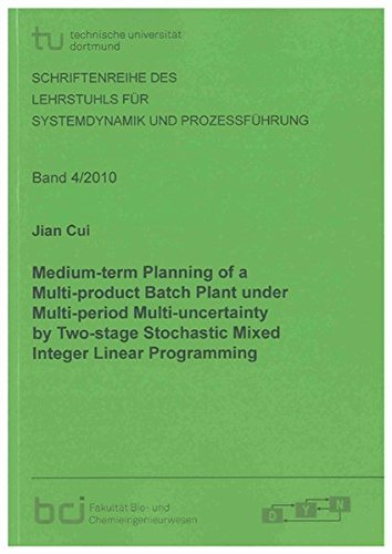 Medium-term Planning of a Multi-product Batch Plant under Multi-period Multi-uncertainty by ...