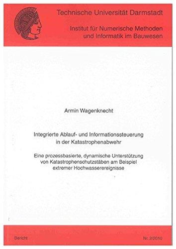 Integrierte Ablauf- und Informationssteuerung in der Katastrophenabwehr: Armin Wagenknecht