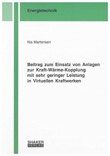 Beitrag zum Einsatz von Anlagen zur Kraft-Wärme-Kopplung mit sehr geringer Leistung in ...