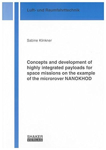 Concepts and development of highly integrated payloads for space missions on the example of the ...