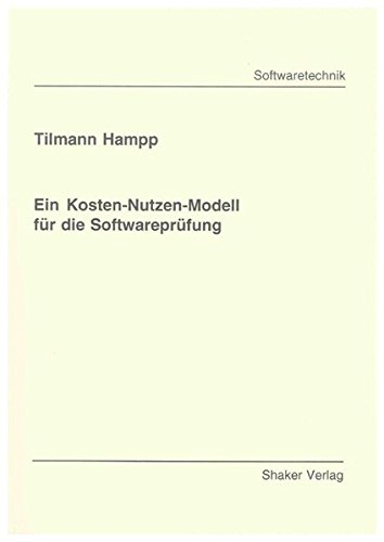 Ein Kosten-Nutzen-Modell für die Softwareprüfung: Tilmann Hampp