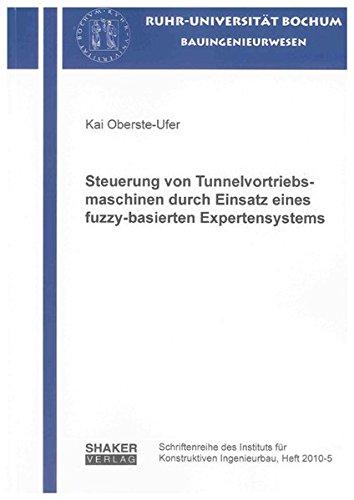 Steuerung von Tunnelvortriebsmaschinen durch Einsatz eines fuzzy-basierten Expertensystems: Kai ...